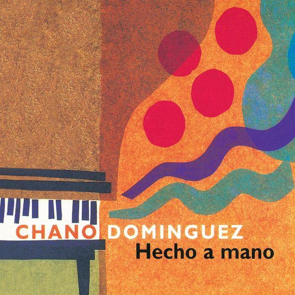 Chano Domínguez - Hecho A Mano
