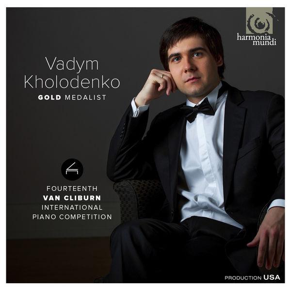 Vadym Kholodenko - Gold Medalist: Fourteenth Van Cliburn International Piano Competition