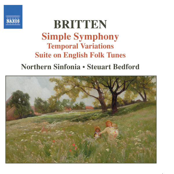 Northern Sinfonia - Britten : Simple Symphony / Temporal Variations  / Suite sur des airs populaires anglais
