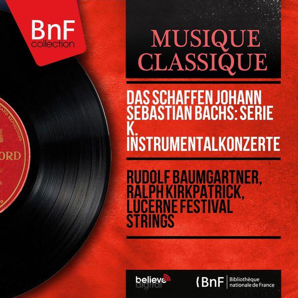 Rudolf Baumgartner - Das Schaffen Johann Sebastian Bachs: Serie K. Instrumentalkonzerte (Mono Version)