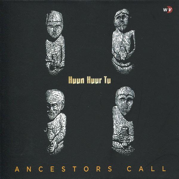 Huun-huur-Tu - Ancestors Call