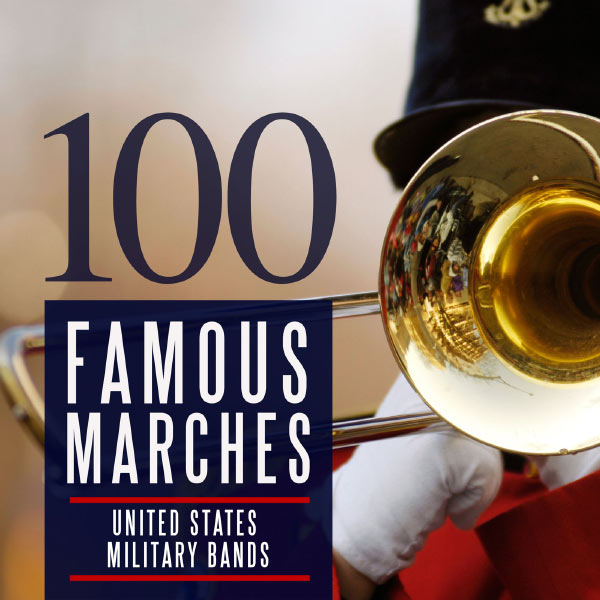 The President's Own United States Marine Band - 100 Famous Marches