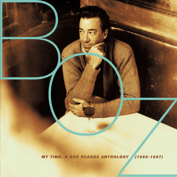 Boz Scaggs - My Time: A Boz Scaggs Anthology (1969-1997)