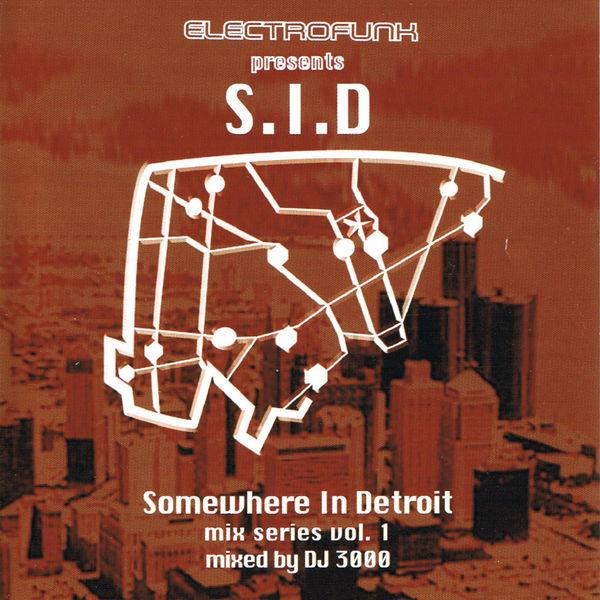 Dj 3000 - Somewhere In Detroit Mix Series Vol.1
