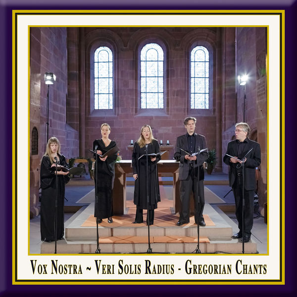 Vox Nostra - Veri solis radius: Gregorian Chants