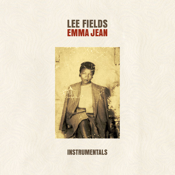 Lee Fields & The Expressions Emma Jean Instrumentals