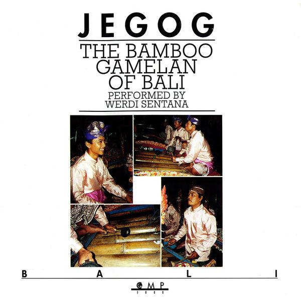 Werdi Sentana - Jegog: The Bamboo Gamelan of Bali