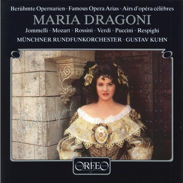 Maria Dragoni - Jommelli, Mozart, Puccini, Respighi, Rossini & Verdi: Famous Opera Arias