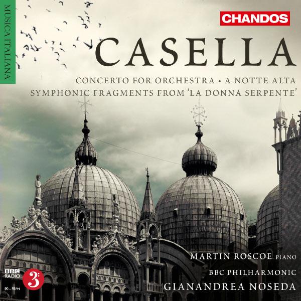Gianandrea Noseda - Casella: Concerto for Orchestra, A notte alta, La donna serpente - Fragments