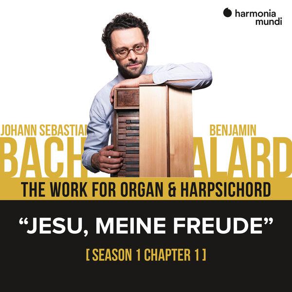 Benjamin Alard - Bach: The work for organ & harpsichord, Chapter I - 1. Jesu meine Freude