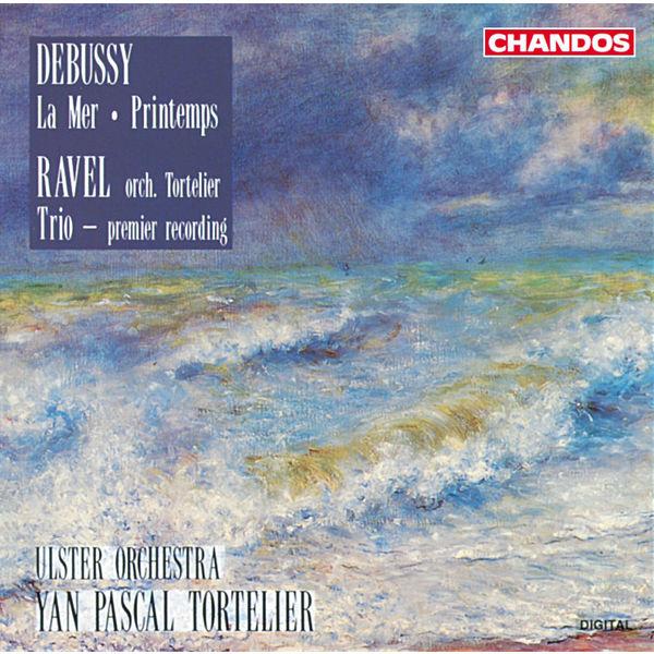 Yan Pascal Tortelier - Debussy: La mer & Printemps - Ravel: Piano Trio in A minor