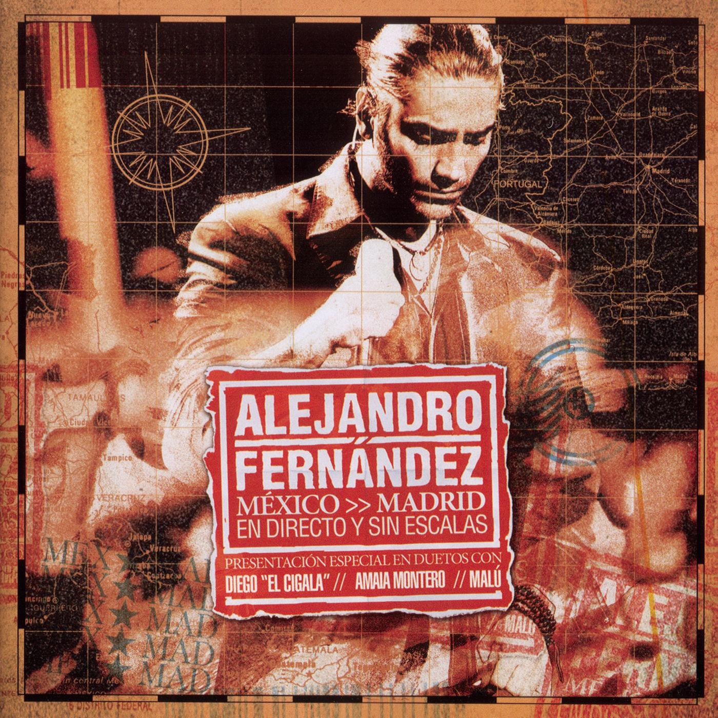 Album Mexico Madrid En Directo Y Sin Escalas Par Alejandro Fernández Qub Musique
