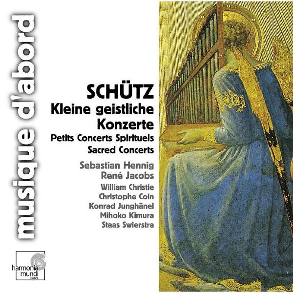Sebastian Hennig, René Jacobs, Concerto Vocale - Schütz: Kleine geistliche Konzerte & Symphoniae Sacrae