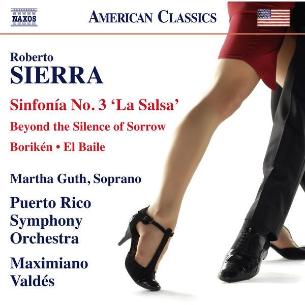 """Orquesta Sinfónica de Puerto Rico - Roberto Sierra: Sinfonía No. 3 """"La Salsa"""", Borikén, El Baile & Beyond the Silence of Sorrow"""