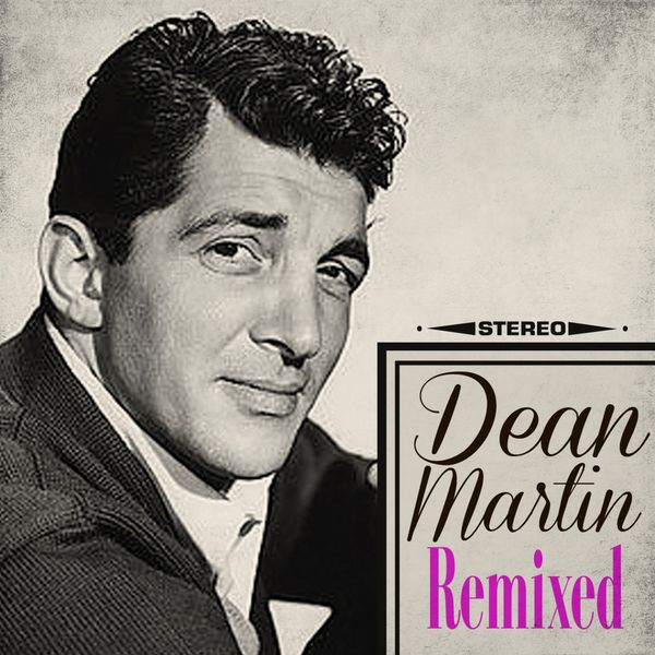 Dean Martin - Remixed