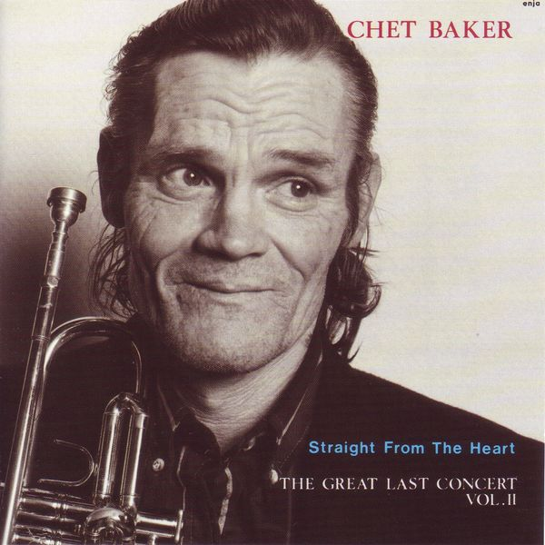Chet Baker - Straight from the Heart - The Great Last Concert Vol. II (Live)