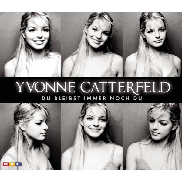 Album Du Bleibst Immer Noch Du Yvonne Catterfeld Qobuz