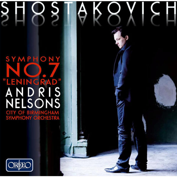 "Andris Nelsons - Shostakovich: Symphony No. 7 in C Major, ""Leningrad"""
