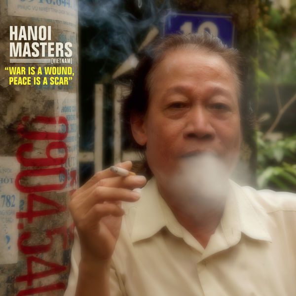 Various Artists - Hanoi Masters: War Is a Wound, Peace Is a Scar