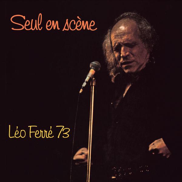 Léo Ferré - Léo Ferré 73. Seul en scène