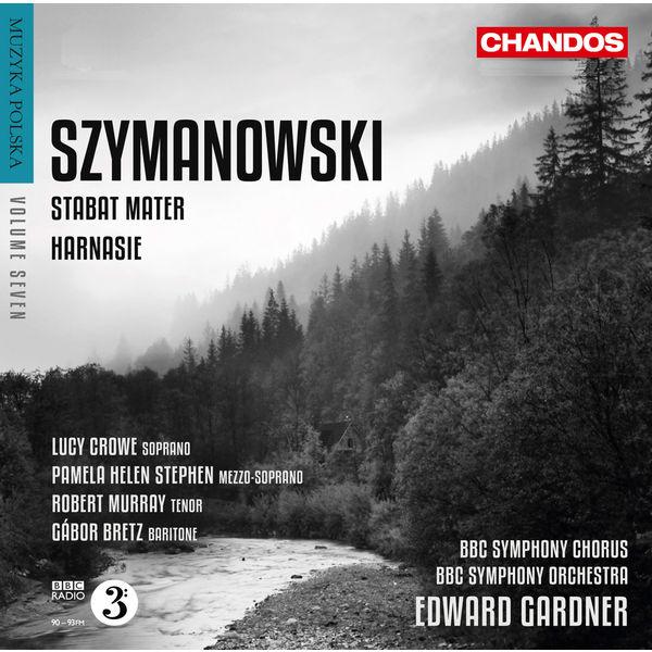 Edward Gardner - Stabat Mater, op.53 - Harnasie, op.55