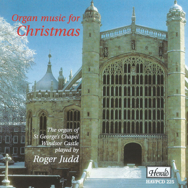 Roger Judd - Organ Music for Christmas: The Organ of St George's Chapel , Windsor Castle