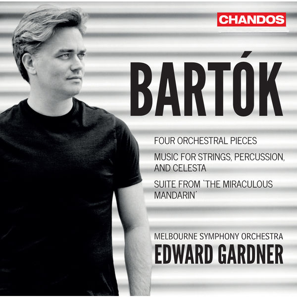 Edward Gardner - Bartók: Four Orchestral Pieces & Music for Strings, Percussion & Celesta