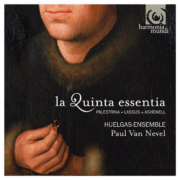 Paul Van Nevel - La Quinta essentia (Palestrina, Lassus, Ashewell)