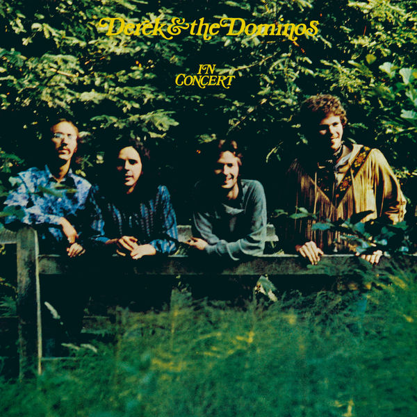 Derek & The Dominos - Derek & The Dominos In Concert