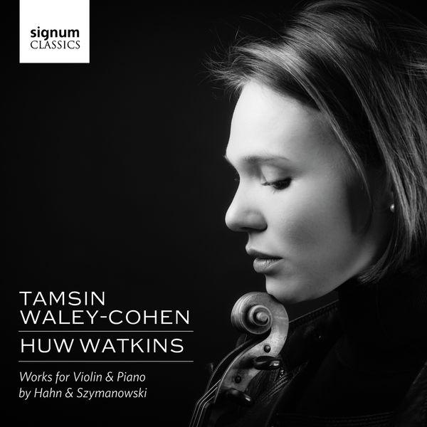 Tamsin Waley-Cohen - Szymanowski & Hahn: Works for Violin & Piano
