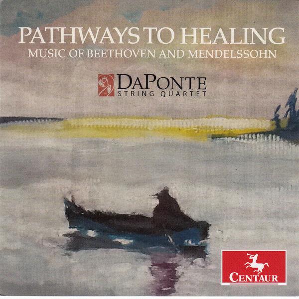 DaPonte String Quartet - Pathways to Healing: Music of Beethoven & Mendelssohn
