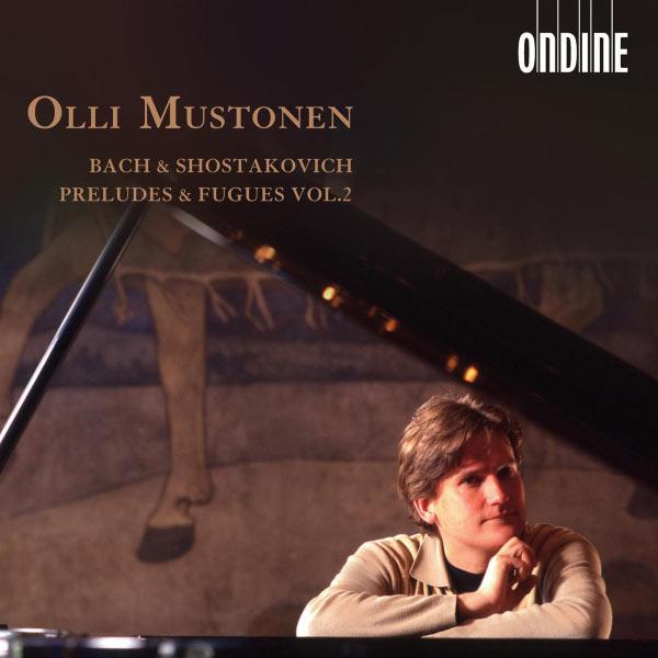 Olli Mustonen - Bach, J.S. / Shostakovich: Preludes and Fugues, Vol. 2