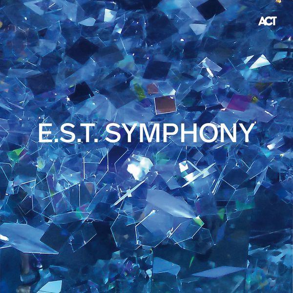 Esbjörn Svensson Trio - E.S.T. Symphony