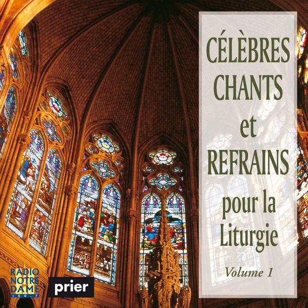 Ensemble Vocal l'Alliance - Célèbres chants et refrains pour la liturgie, Vol. 1