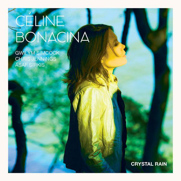 Céline Bonacina - Crystal Rain