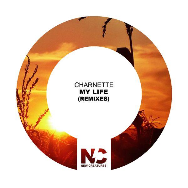 Charnette - My Life (Remixes)