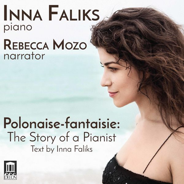 Inna Faliks - Polonaise-fantaisie: The Story of a Pianist