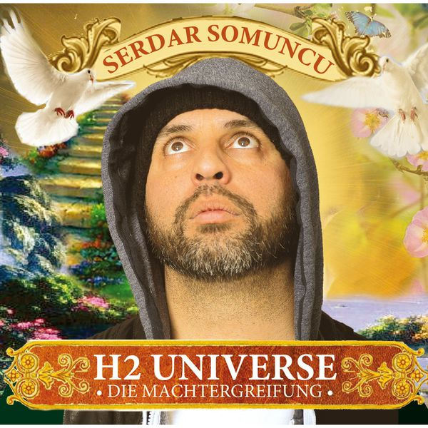 Serdar Somuncu H2 Universe - Die Machtergreifung