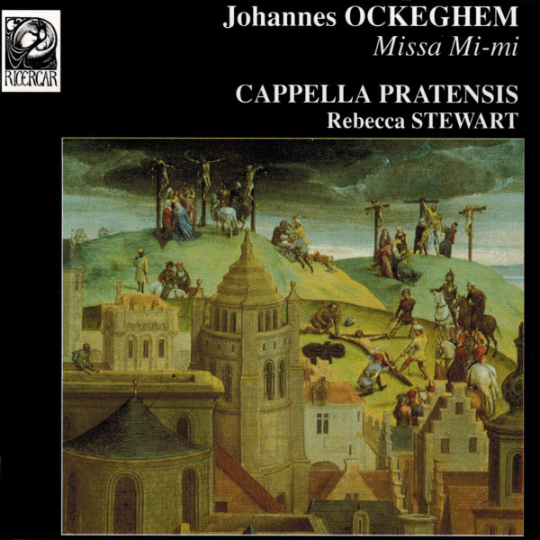 Cappella Pratensis - Ockeghem: Missa Mi-mi