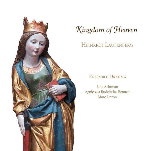 Ensemble Dragma - Heinrich Laufenberg : Kingdom of Heaven