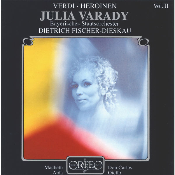 Julia Varady - Verdi: Heroinen, Vol. 2