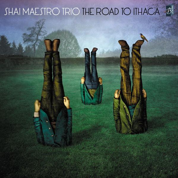 Shai Maestro Trio|The Road to Ithaca