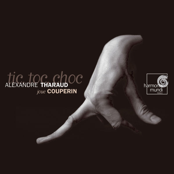 Alexandre Tharaud - François Couperin : Tic-Toc-Choc