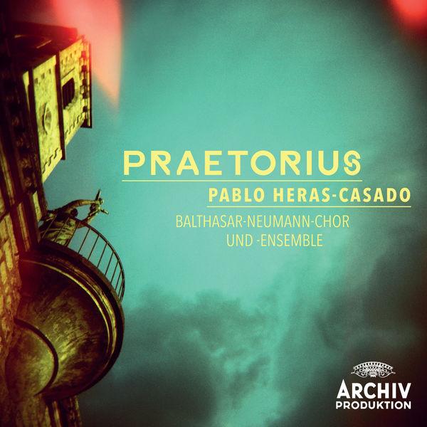Pablo Heras-Casado - Praetorius (Jacob, Michael & Hieronymus)