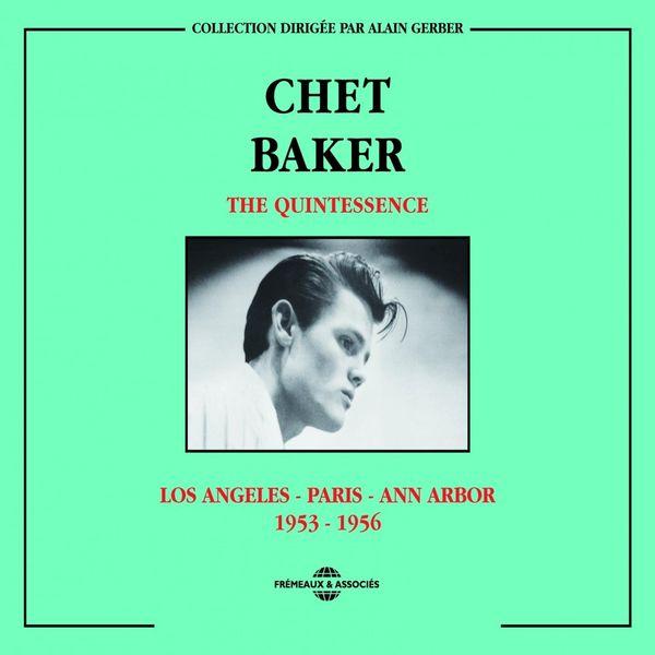 Chet Baker - The Quintessence / Chet Baker