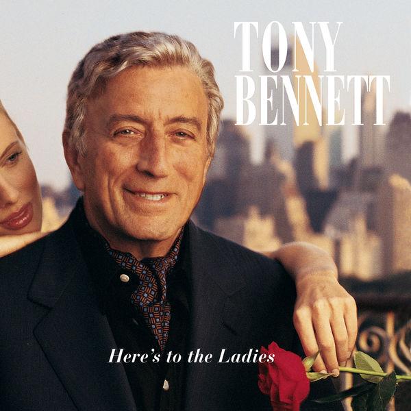 Tony Bennett - Here'S To The Ladies
