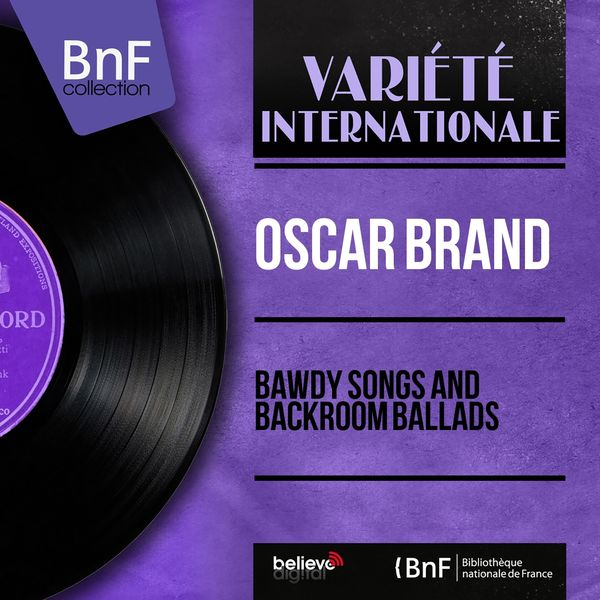 Oscar Brand - Bawdy Songs and Backroom Ballads (Stereo Version)