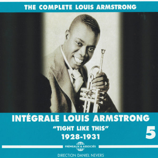"""Louis Armstrong - The Complete Louis Armstrong, Vol. 5 (""""Tight like this"""", 1928-1931)"""