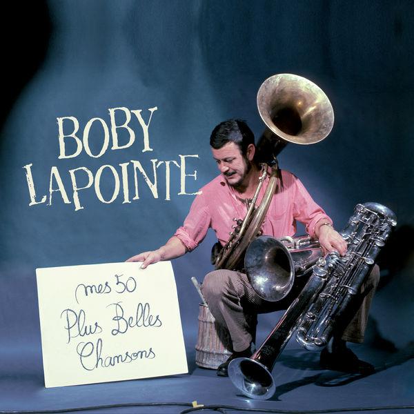 Boby Lapointe - Mes 50 plus belles chansons