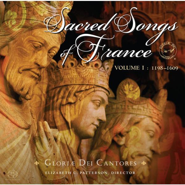 Gloriæ Dei Cantores - Sacred Songs of France, Vol. 1